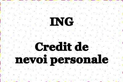Ing credit nevoi personale online